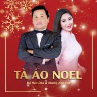 Tà Áo Noel - Hồ Hán Dân, Hoàng Kim Yến