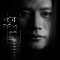 Một Đêm (Single) - Nguyễn Lê Ngọc Báu