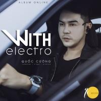 With Electro - Quốc Cường