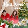 Mùa Noel Năm Ấy - Tô Minh Đức, Nguyễn Ngọc Anh