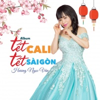 Tết Cali Tết Sài Gòn - Hương Ngọc Vân