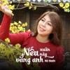 Nếu Xuân Này Vắng Anh (Single) - Mỹ Huyền (Ca Sĩ Giấu Mặt)