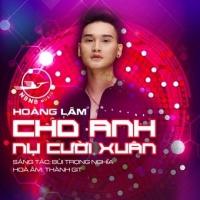 Cho Anh Nụ Cười Xuân (Single) - Hoàng Lâm (Trẻ)