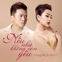Nếu Như Không Còn Yêu (Single) - Như Ý, Khang Việt