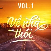 Những Bài Hát Nghe Là Muốn Về Nhà (Vol.1) - Various Artists