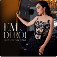 Em Đi Rồi (Single) - Phương Anh
