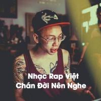 Nhạc Rap Việt Chán Đời Nên Nghe - Various Artists