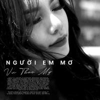 Người Em Mơ (Single) - Vũ Thảo My