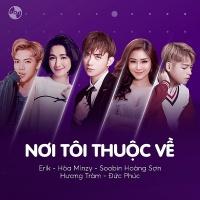 Nơi Tôi Thuộc Về (Single) - Hương Tràm, Soobin Hoàng Sơn, Hòa Minzy, Đức Phúc, ERIK