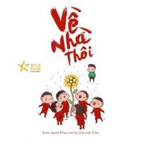 Về Nhà Thôi (Single) - Phạm Anh Duy, Rocker Nguyễn, 1DEE, Jay Quân, DJ Minh Trí