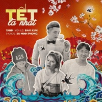 Tết Là Nhất (Single) - Yanbi, BAK (Bảo Kun), Yến Lê, T Akayz