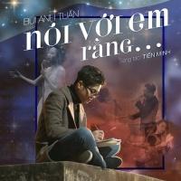Nói Với Em Rằng... (Single) - Bùi Anh Tuấn, Keon