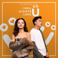 I Will Always Love You (Single) - Tia Hải Châu, GIT