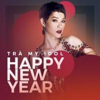 Happy New Year (Remix) (Single) - Trà My Idol