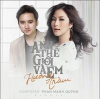 Anh Thế Giới Và Em (Single) - Hương Tràm