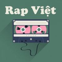 Những Bài Rap Việt Chất Nhất Hiện Nay - Various Artists