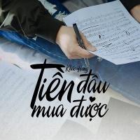 Tiền Đâu Mua Được (Single) - Khắc Hưng