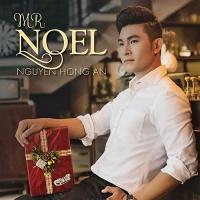 Mr. Noel - Nguyễn Hồng Ân