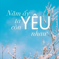 Năm Ấy Ta Còn Yêu Nhau - Various Artists