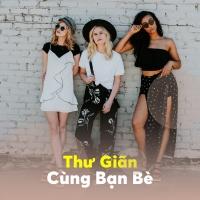 Thư Giãn Cùng Bạn Bè - Various Artists