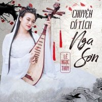 Chuyện Tình Cổ Tích Nga Sơn (Single) - Lê Ngọc Thúy
