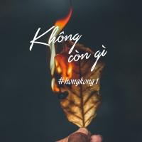 Không Còn Gì (#HongKonG1) - Various Artists