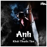 Anh Và Khói Thuốc Tàn - Various Artists