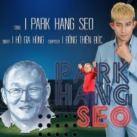 Park Hang Seo (Single) - Hồ Gia Hùng