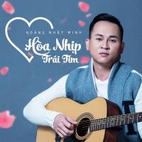 Hòa Nhịp Trái Tim (Single) - Hoàng Nhật Minh