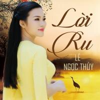 Lời Ru (Single) - Lê Ngọc Thúy