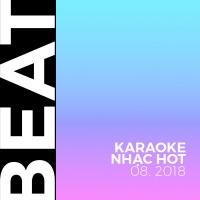 Beat Karaoke Nhạc Hot Tháng 08/2018 - Various Artists
