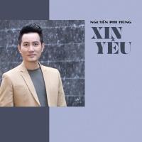 Xin Yêu (Single) - Nguyễn Phi Hùng