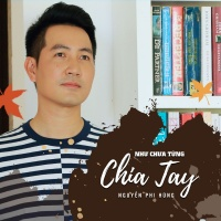 Như Chưa Từng Chia Tay (Single) - Nguyễn Phi Hùng