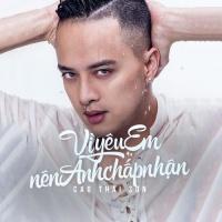 Vì Yêu Em Nên Anh Chấp Nhận (Single) - Cao Thái Sơn