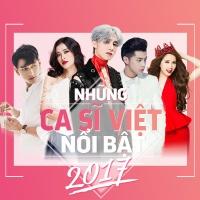 Những Ca Sĩ Việt Nổi Bật 2017 - Various Artists