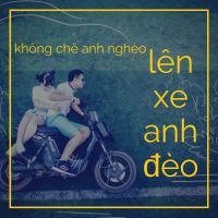 Không Chê Anh Nghèo Lên Xe Anh Đèo - Various Artists