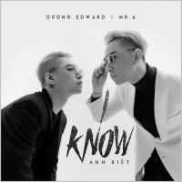 I Know (Single) - Mr.A, Dương Edward