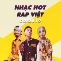 Nhạc Hot Rap Việt Tháng 02/2019 - Various Artists
