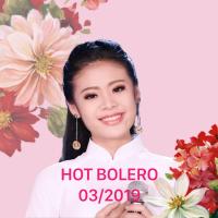 Nhạc Hot Trữ Tình Bolero Tháng 03/2019 - Various Artists
