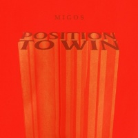 Position To Win (Single) - Migos