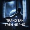 Trăng Tàn Trên Hè Phố (Tuyển Tập Bolero) - Various Artists