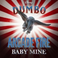 "Baby Mine (From ""Dumbo"") (Single) - Arcade Fire"