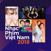 Những Bài Hát Nhạc Phim Việt Hay Nhất 2018 - Various Artists
