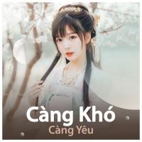 Càng Khó Càng Yêu - Various Artists