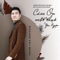Cảm Ơn Một Thuở Yêu Người - Nguyễn Phi Hùng