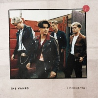 Missing You (Single) - The Vamps