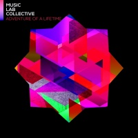 Adventure Of A Lifetime - Music Lab Collective