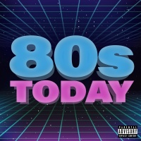 80s Today - LANY