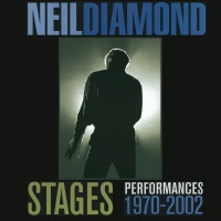 Stages: Performances 1970-2002 - Neil Diamond