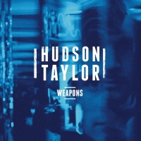 Weapons - Hudson Taylor